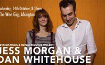 Jess Morgan & Dan Whitehouse