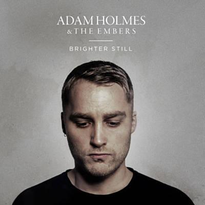 Adam Holmes - Brighter Still